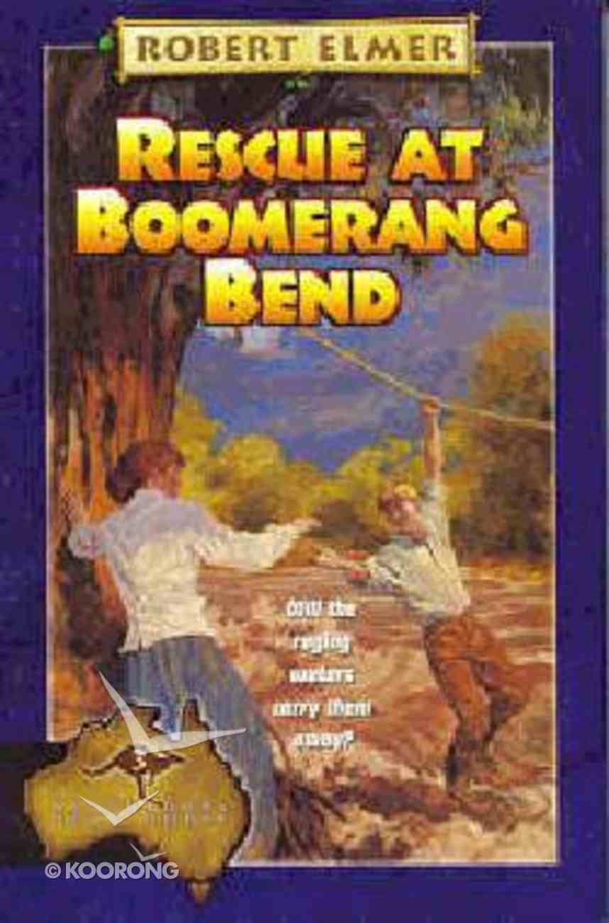 Rescue At Boomerang Bend (#03 in Adventures Downunder Series) Paperback