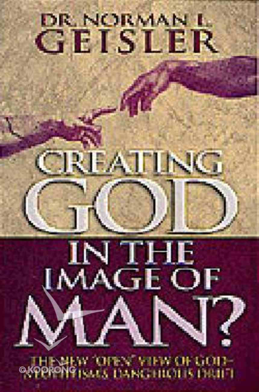 Creating God in the Image of Man? Paperback