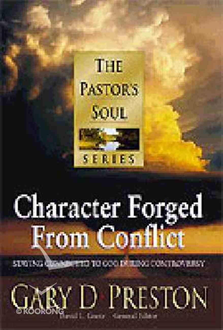 Pastor's Soul: Character Forged From Conflict Hardback