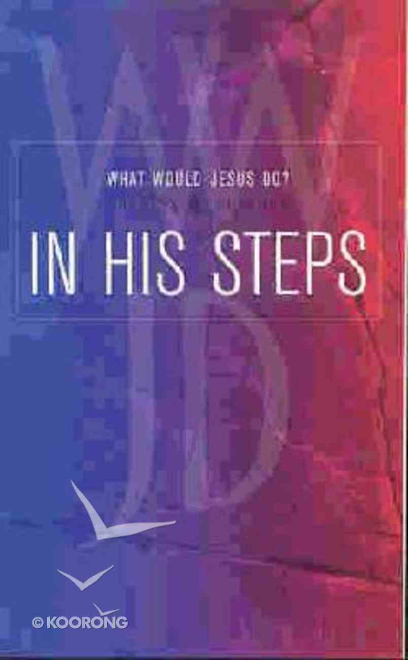 In His Steps (What Would Jesus Do? Series) Imitation Leather