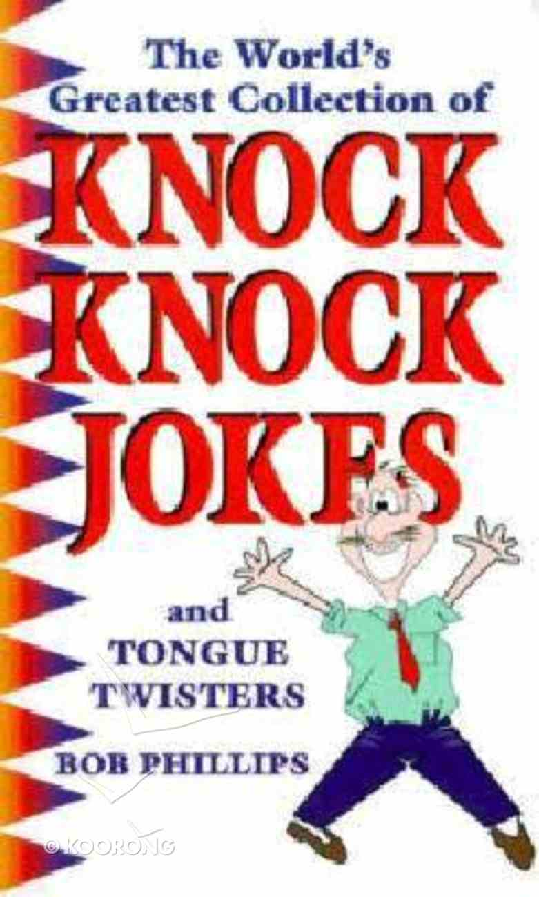 World's Greatest Collection of Knock Knock Jokes and Tongue Twisters Paperback