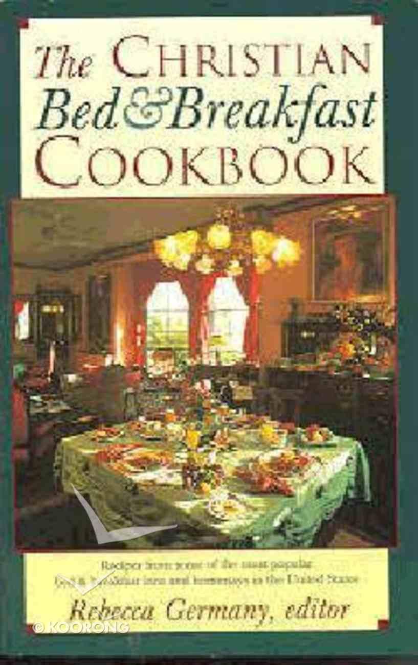 The Christian Bed & Breakfast Cookbook Mass Market