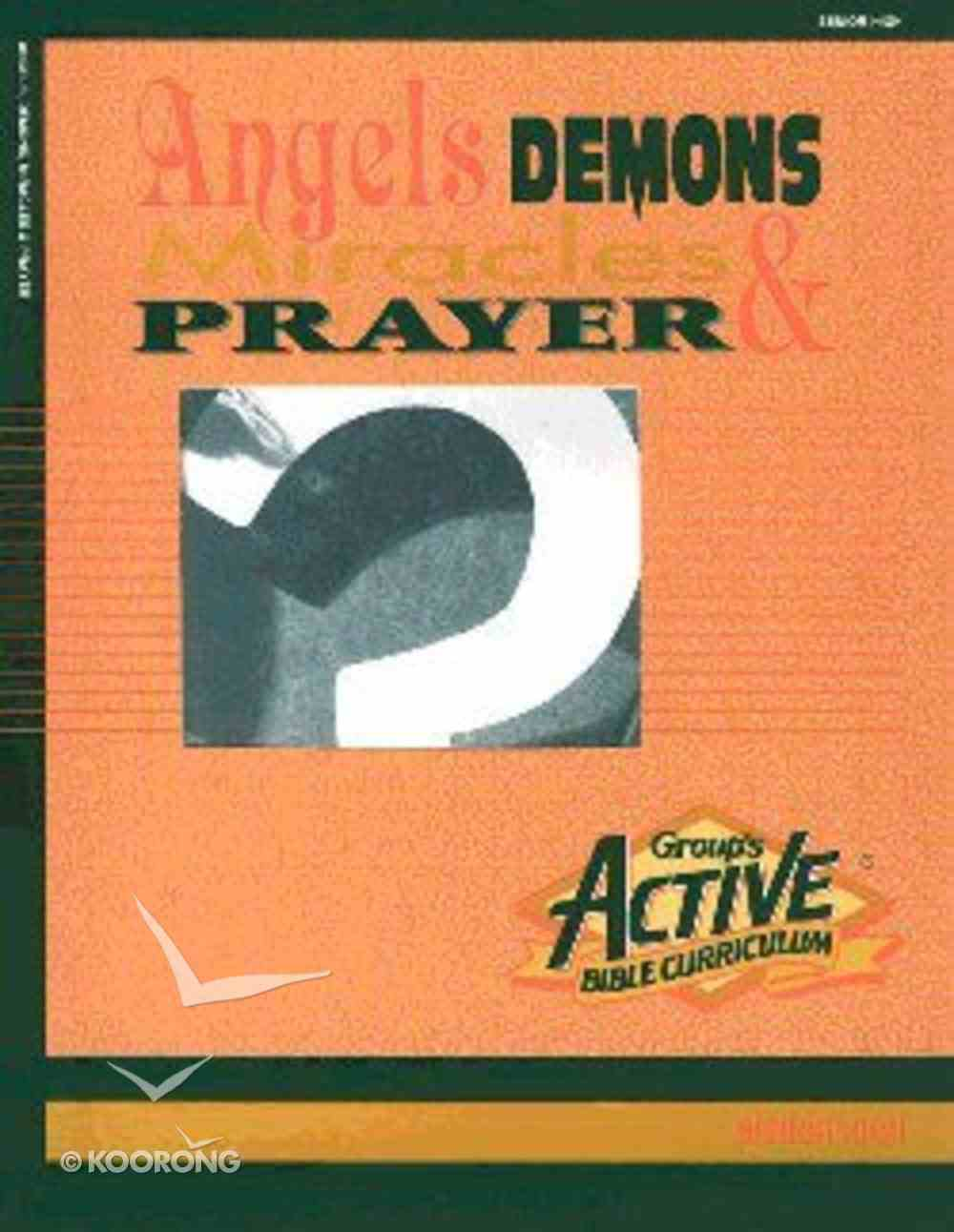 Active Bib Curr Angels, Demons, Miracles and Prayer Paperback