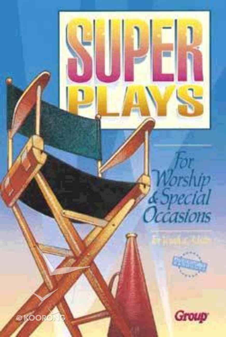 Super Plays For Worship and Special Occasions Paperback