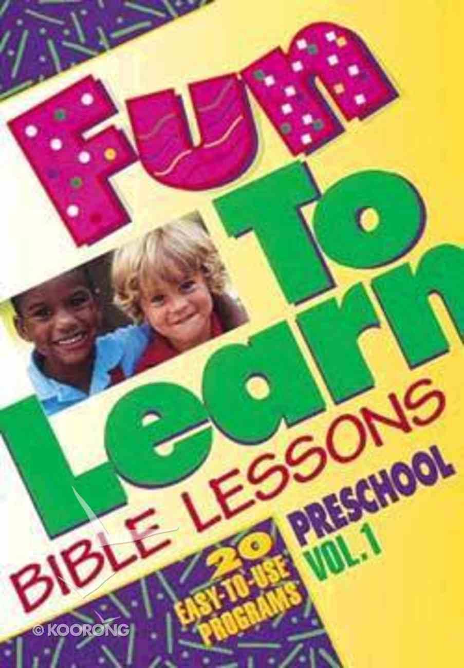 Fun to Learn Bible Lessons: Preschool (Vol 1) Paperback