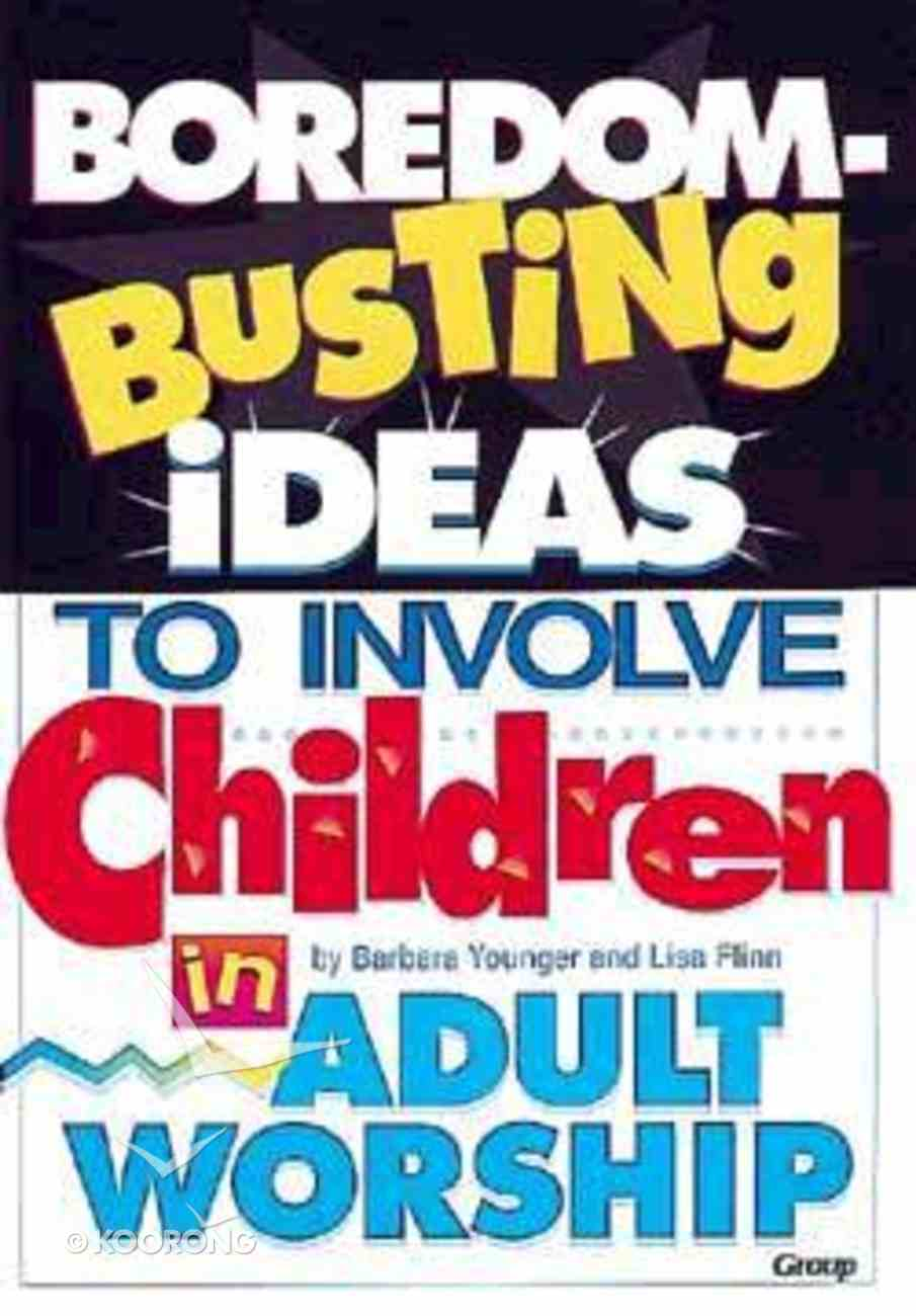 Boredom-Busting Ideas to Involve Children in Adult Worship Paperback