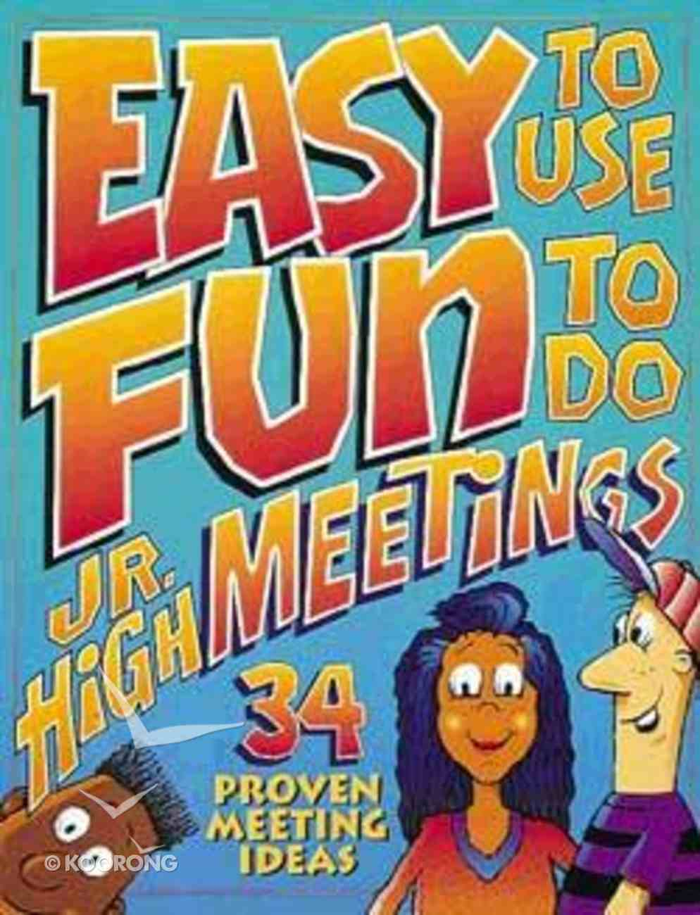 Easy to Use, Fun to Do Jr High Meetings Paperback