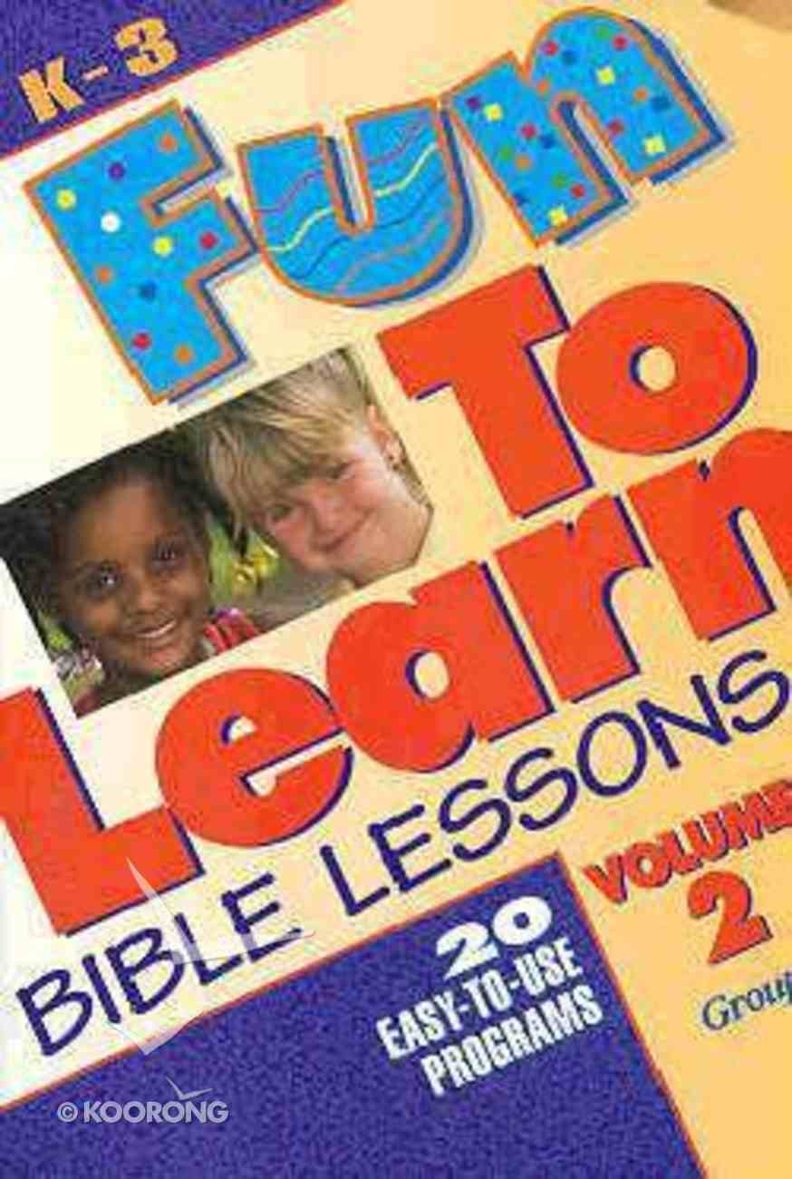 Fun to Learn Bible Lessons: K-3 (Vol 2) Paperback