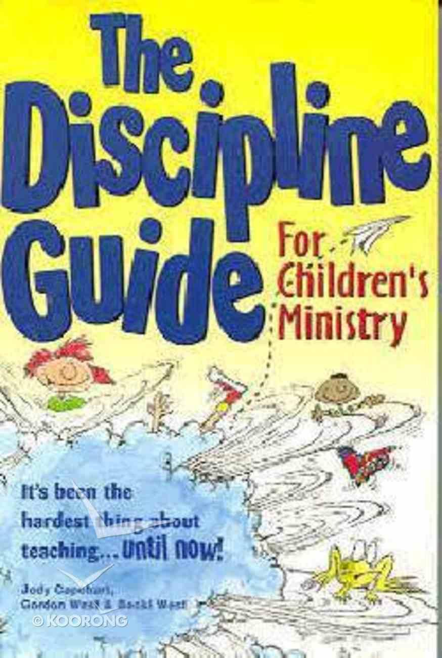 The Discipline Guide For Children's Ministry Paperback