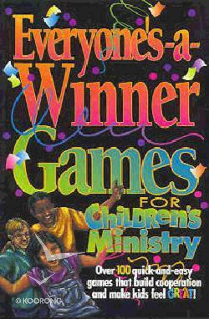 Everyone's-A-Winner Games For Children's Ministry Paperback