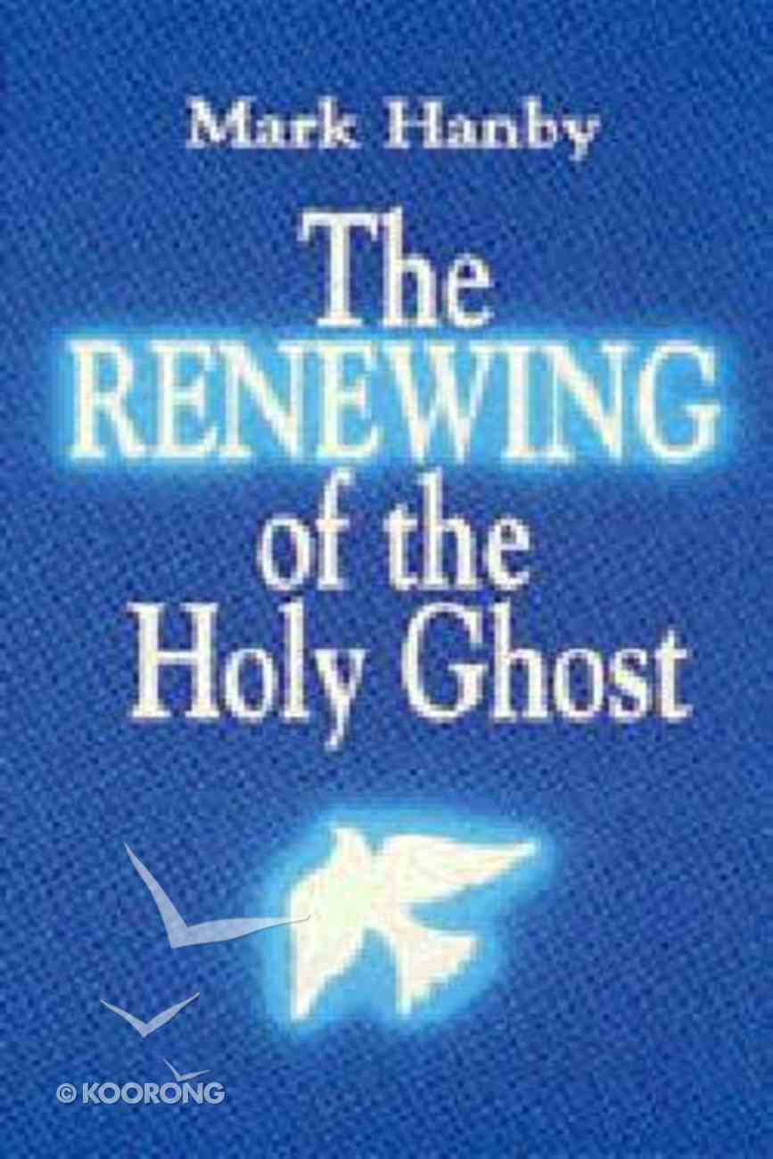 The Renewing of the Holy Ghost Paperback