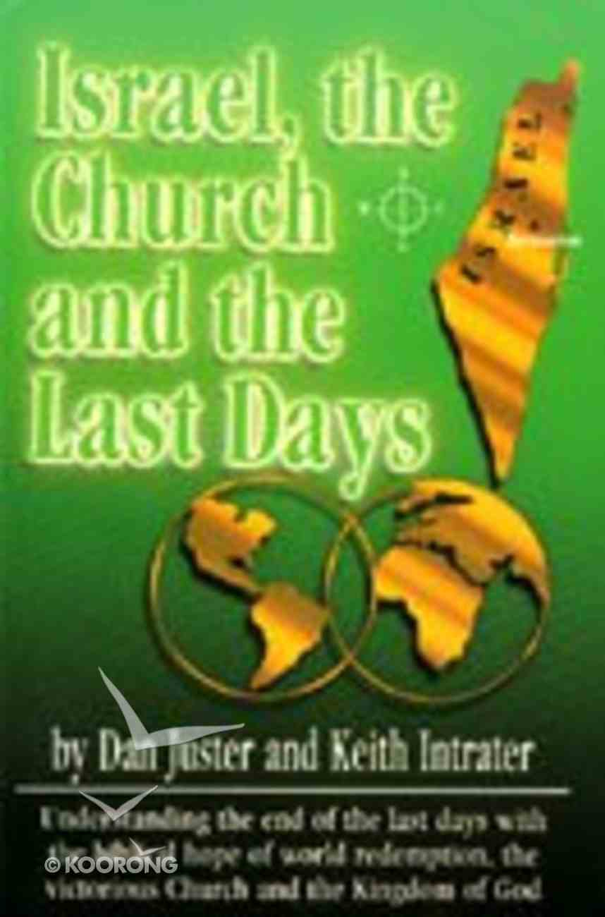 Israel the Church, and the Last Days Paperback