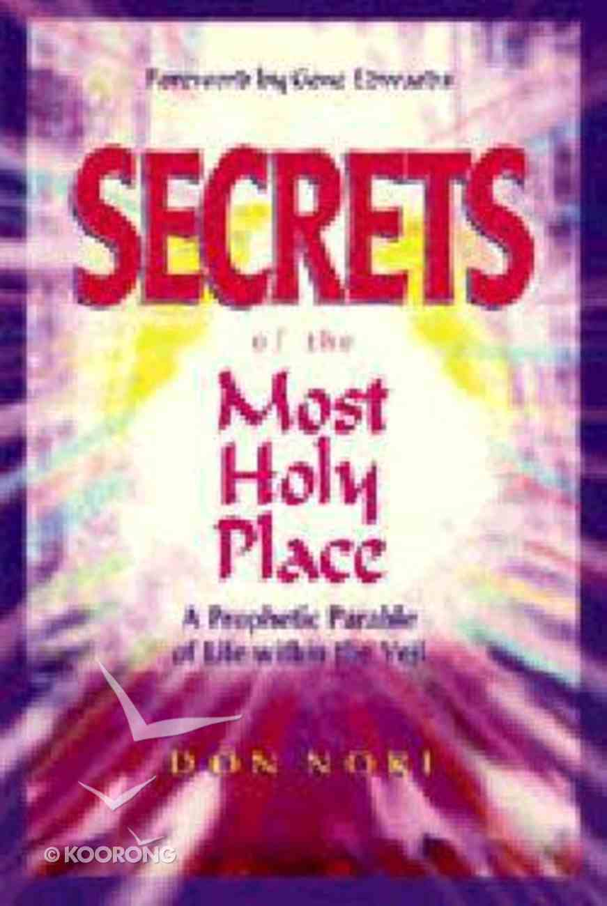 Secrets of the Most Holy Place (Vol 1) Paperback