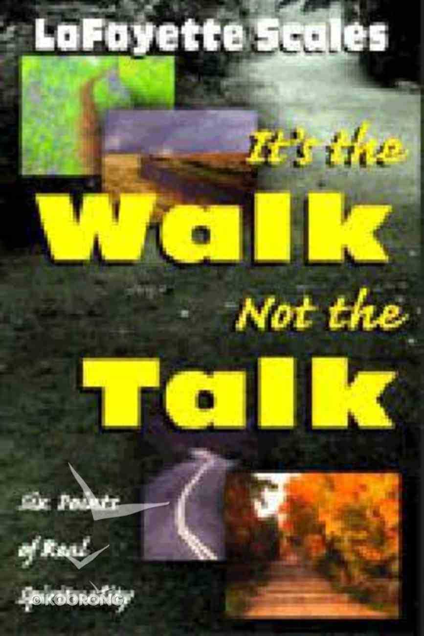 It's the Walk Not the Talk Paperback