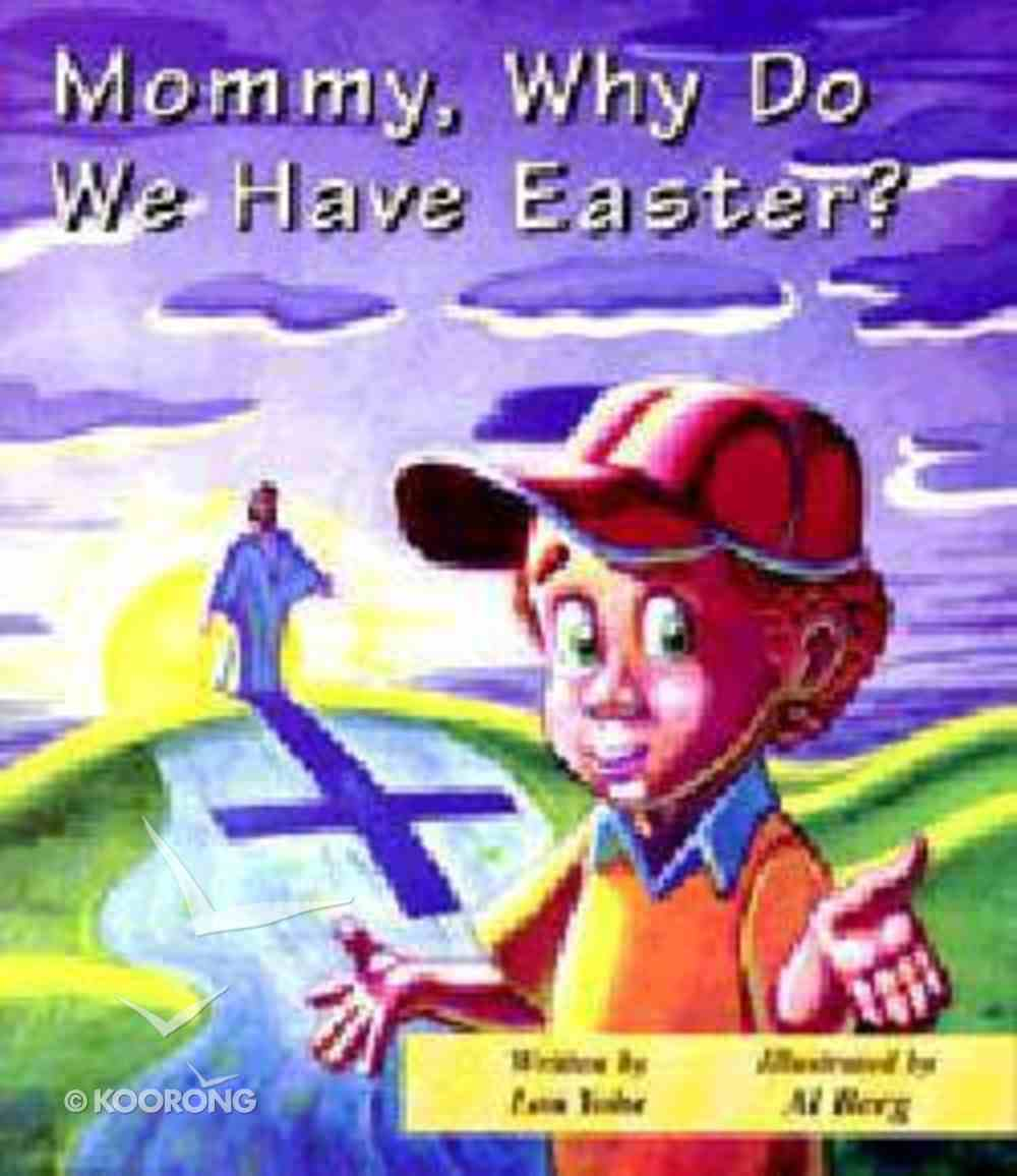 Mommy, Why Do We Have Easter? (Mommy Why Series) Paperback