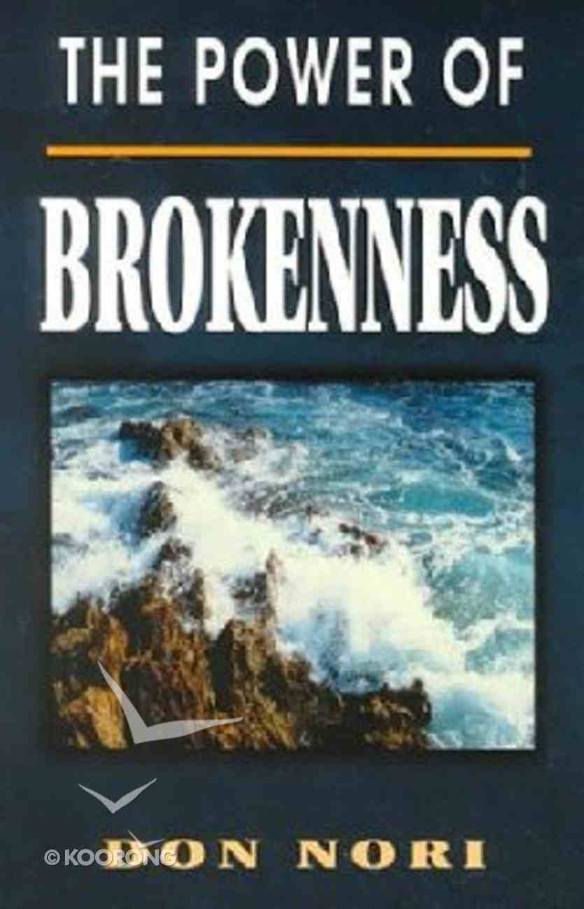 Power of Brokenness Paperback