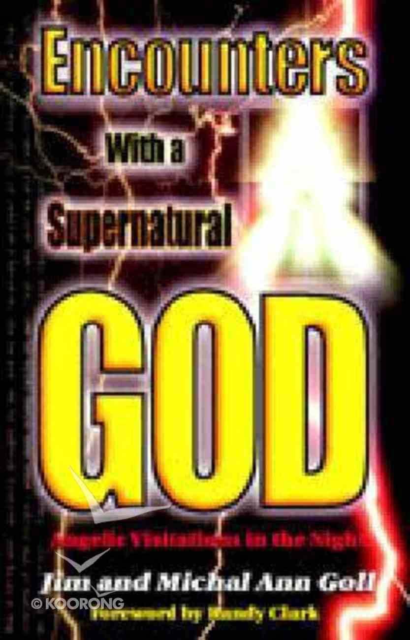 Encounters With a Supernatural God Paperback