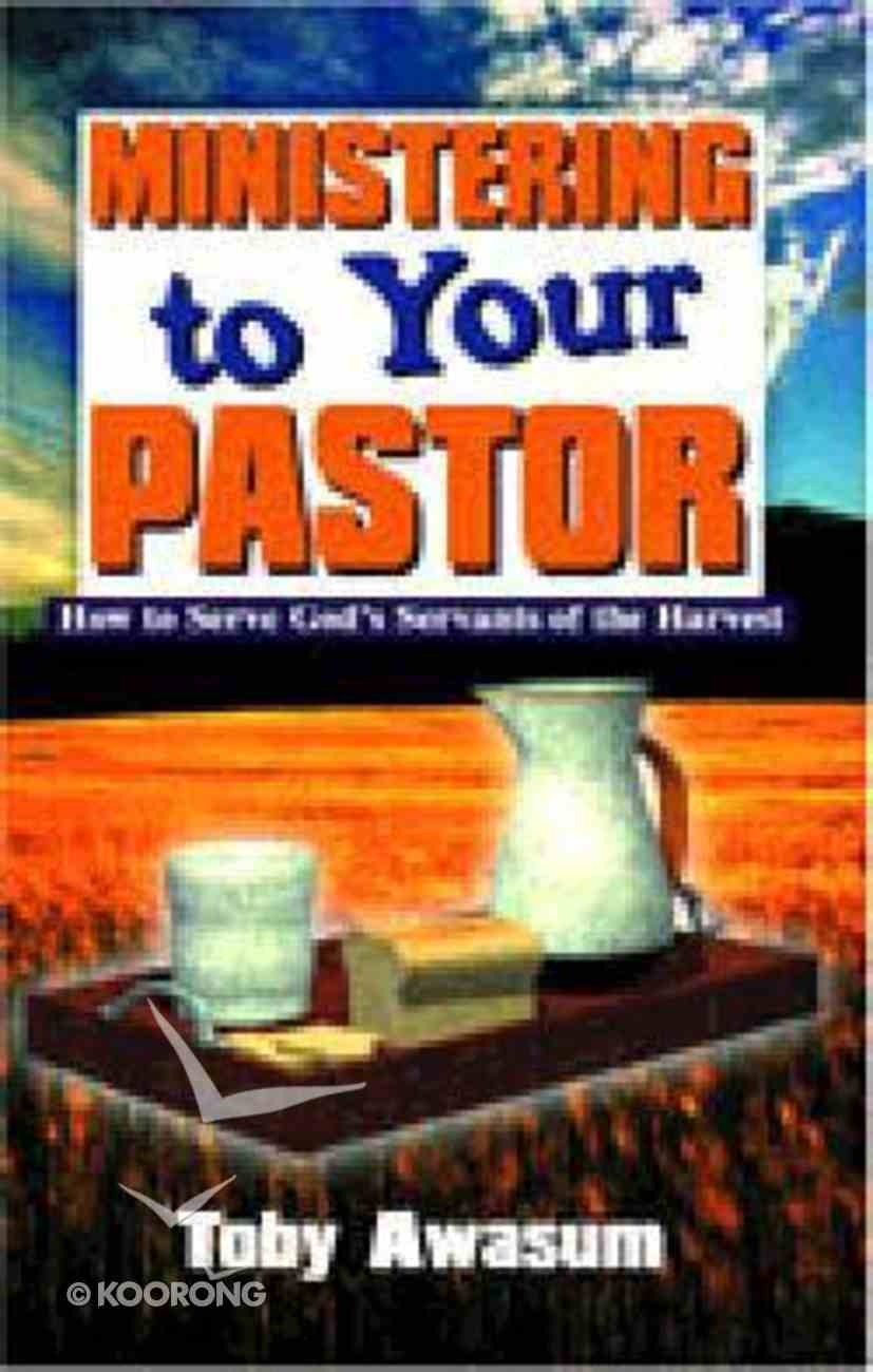Ministering to Your Pastor Paperback