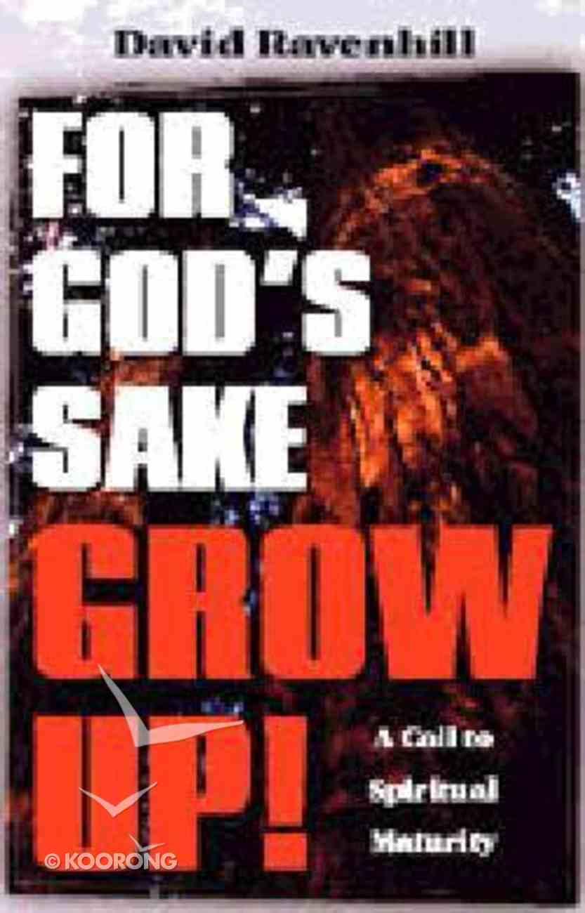 For God's Sake Grow Up! Paperback