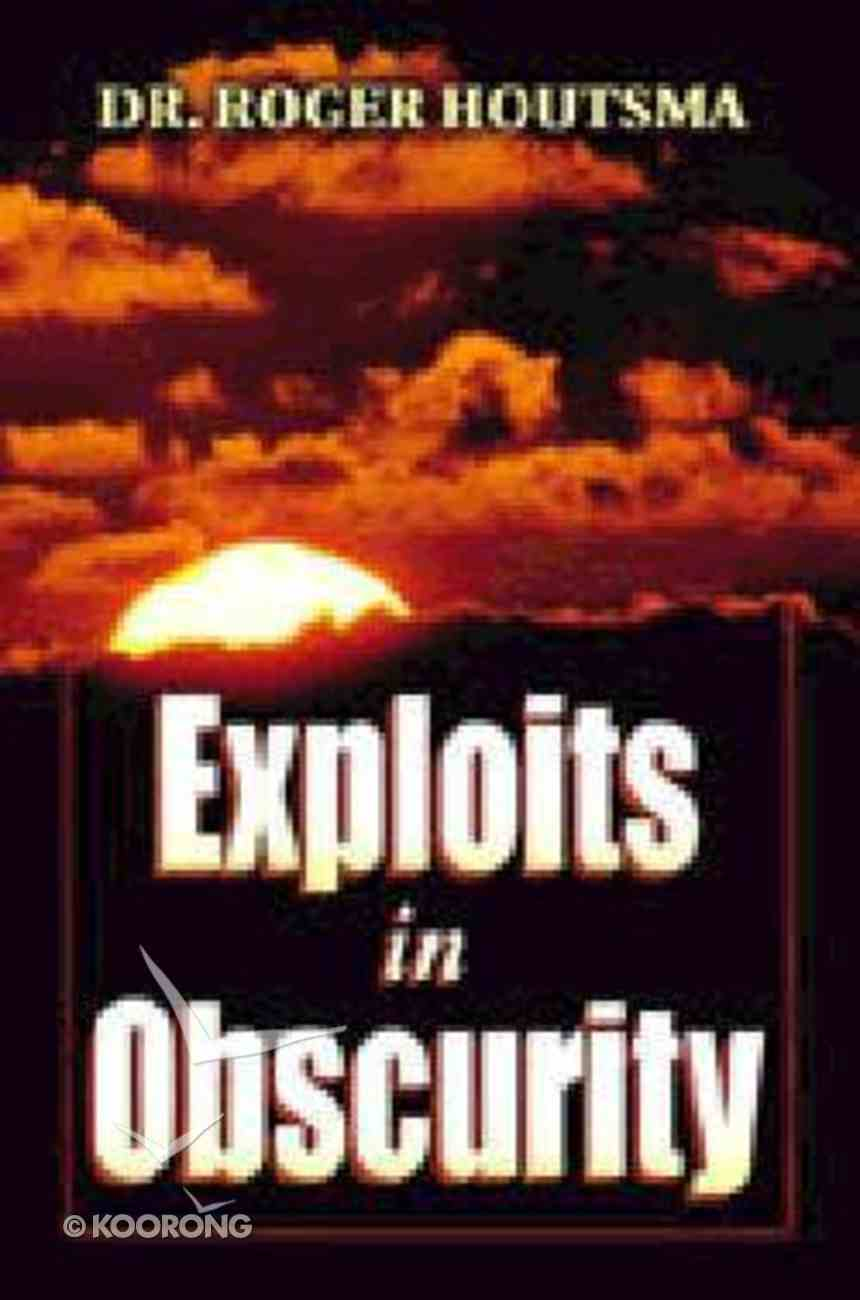 Exploits in Obscurity Paperback