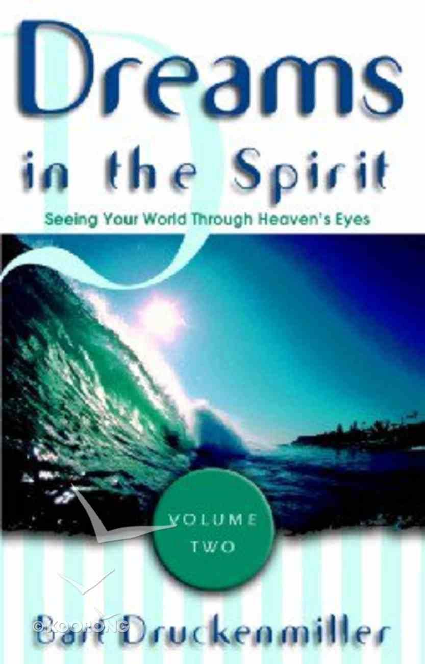 Dreams in the Spirit (Vol 2) Paperback