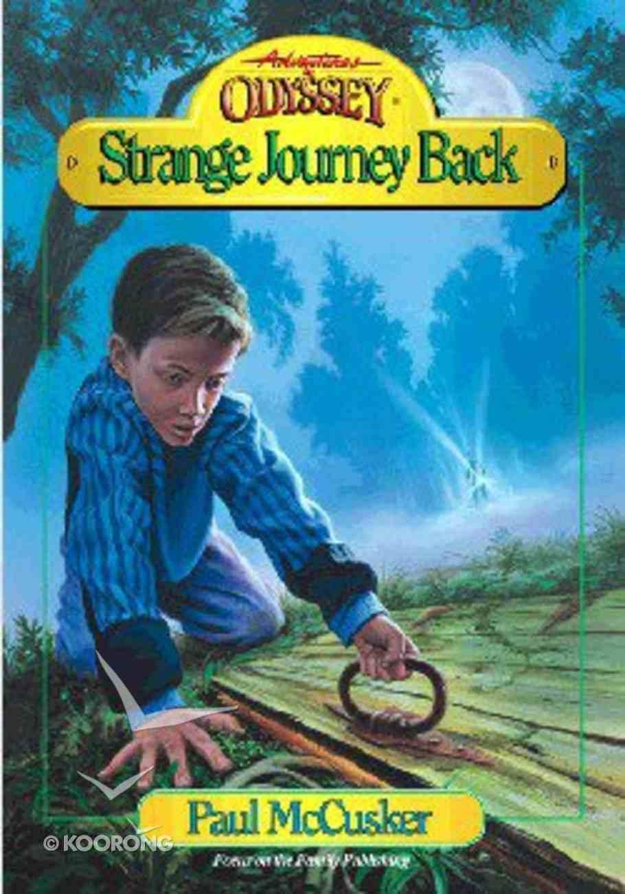 Strange Journey Back (#01 in Adventures In Odyssey Original Book Series) Paperback