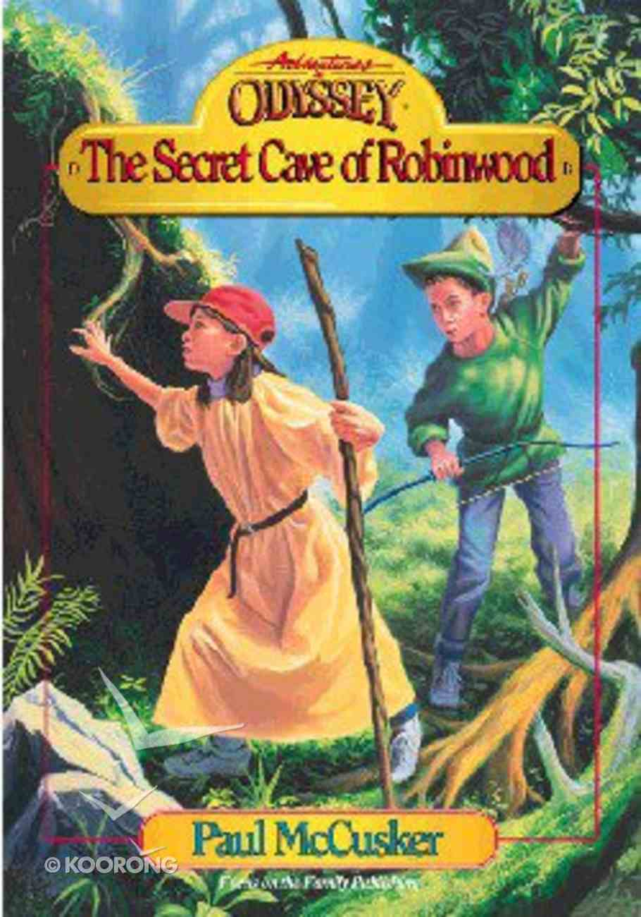 The Secret Cave of Robin Hood (#03 in Adventures In Odyssey Original Book Series) Paperback