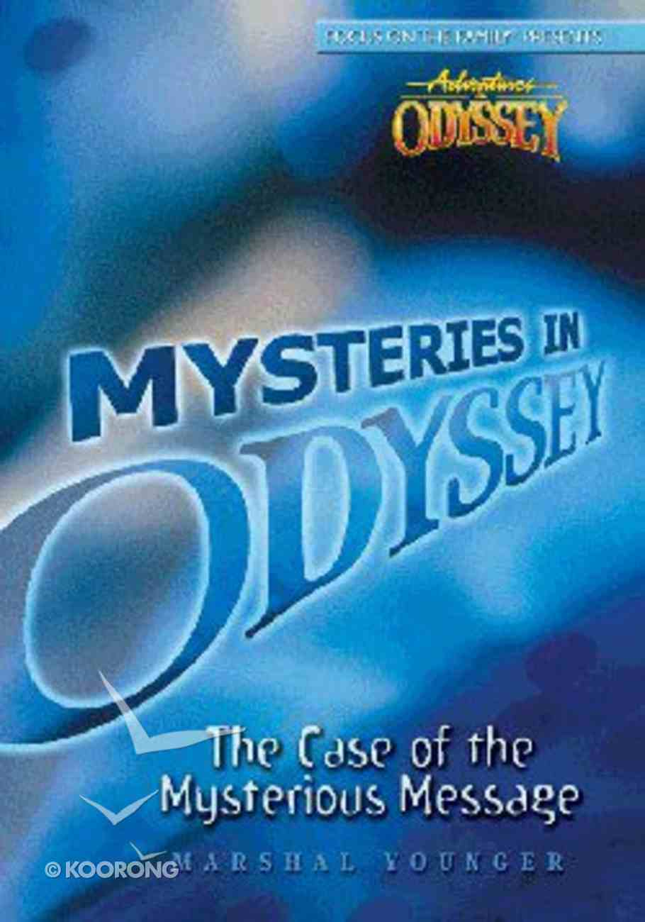 The Case of the Mysterious Message (#01 in Mysteries In Odyssey Series) Paperback