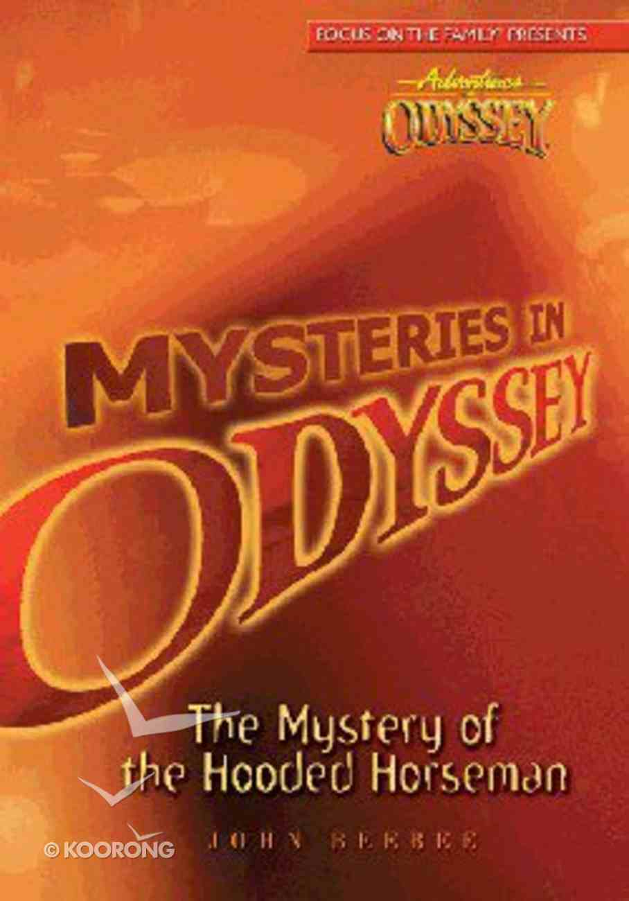 The Mystery of the Hooded Horseman (#02 in Mysteries In Odyssey Series) Paperback