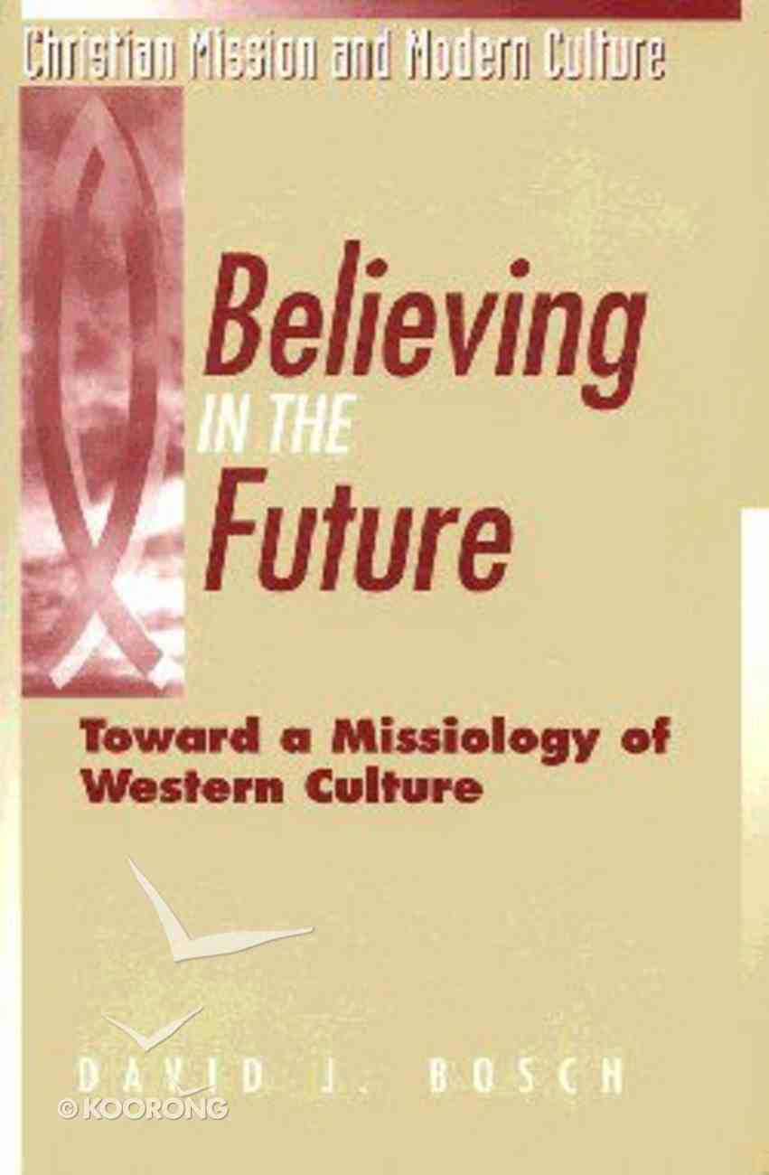 Believing in the Future Paperback