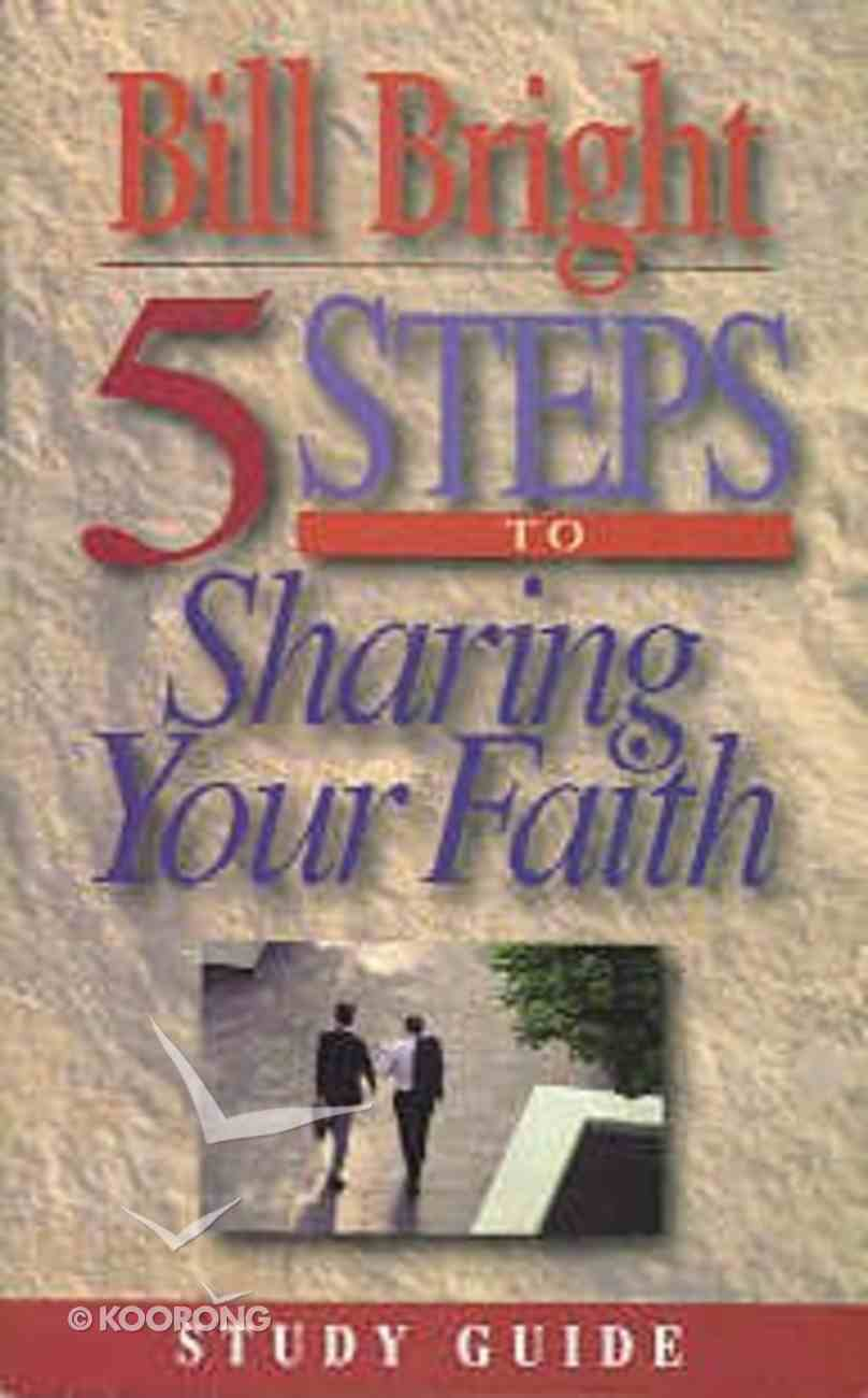 5 Steps to Sharing Your Faith (Study Guide) Paperback