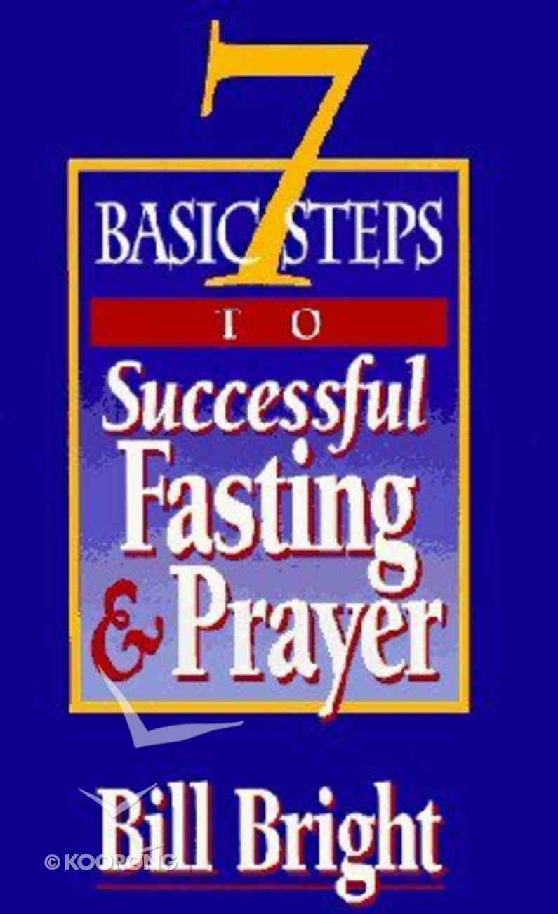 7 Basic Steps to Successful Fasting and Prayer (Pack 10) Booklet