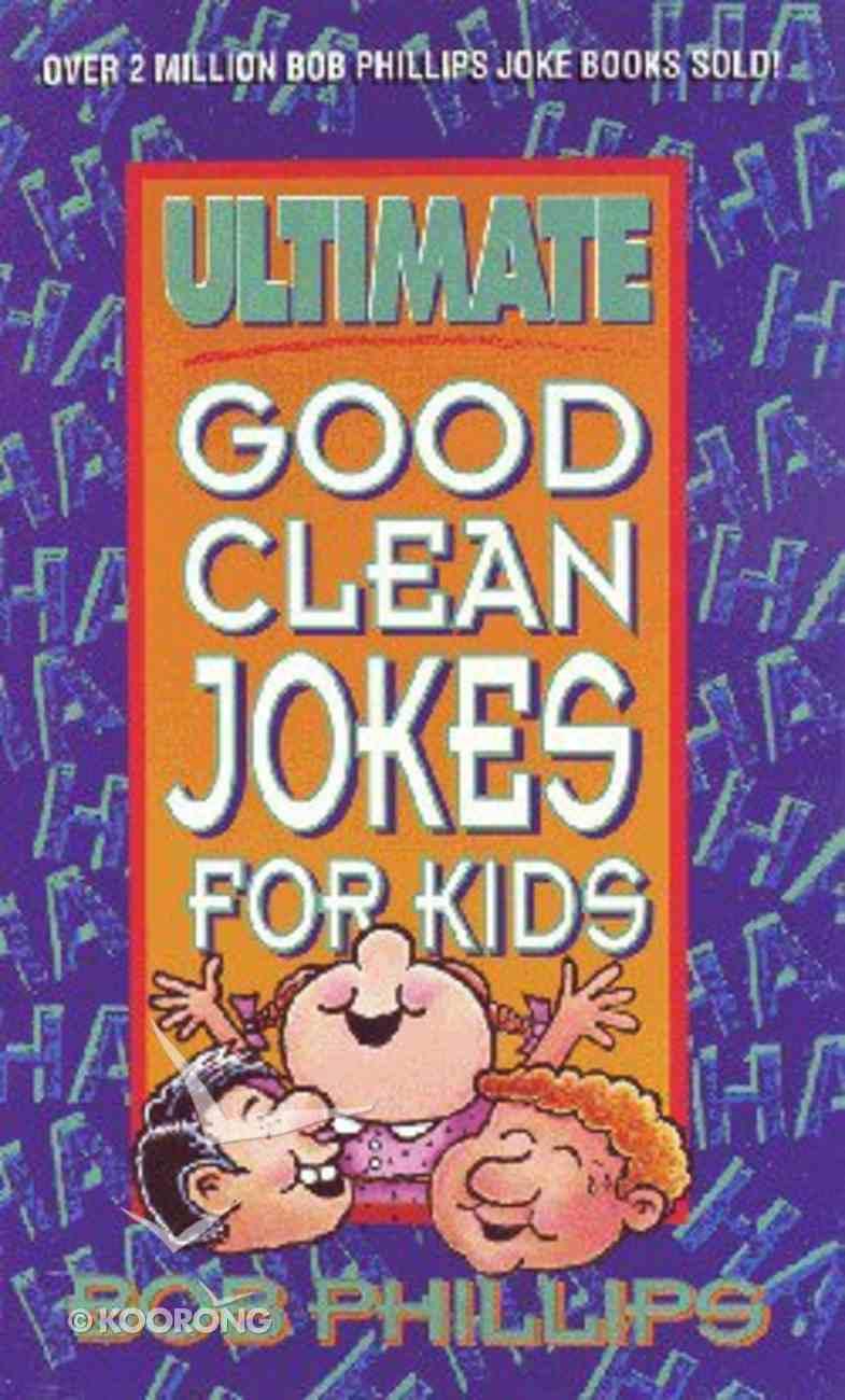 Ultimate Good Clean Jokes For Kids Mass Market