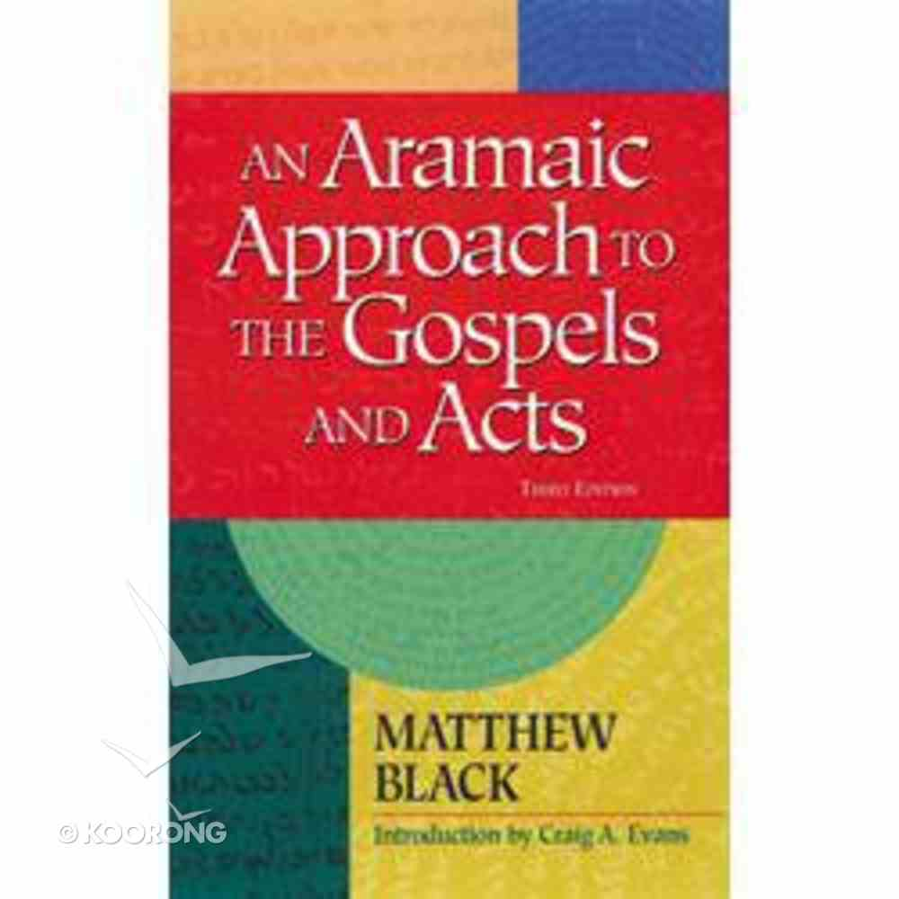 An Aramaic Approach to the Gospels and Acts (3rd Edition) Paperback