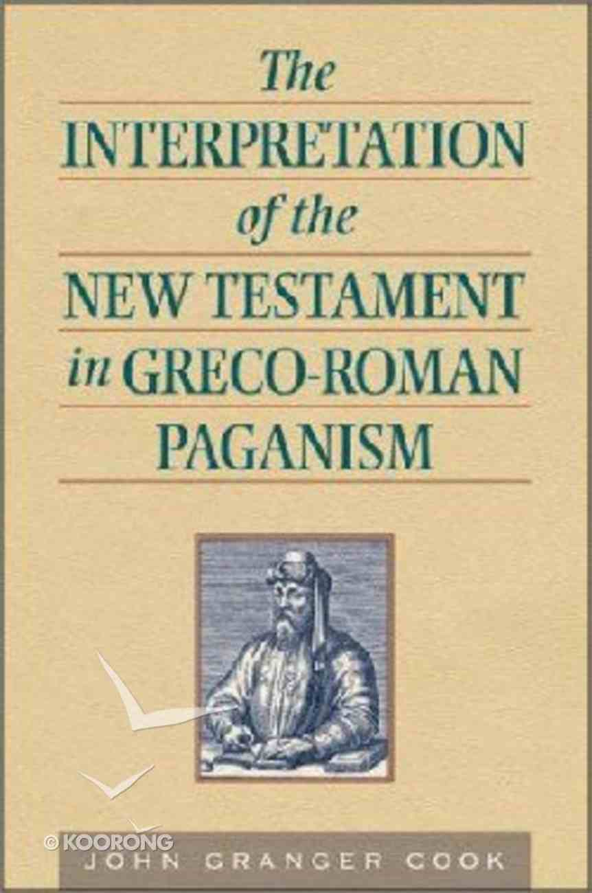 The Interpretation of the New Testament in Greco-Roman Paganism Paperback