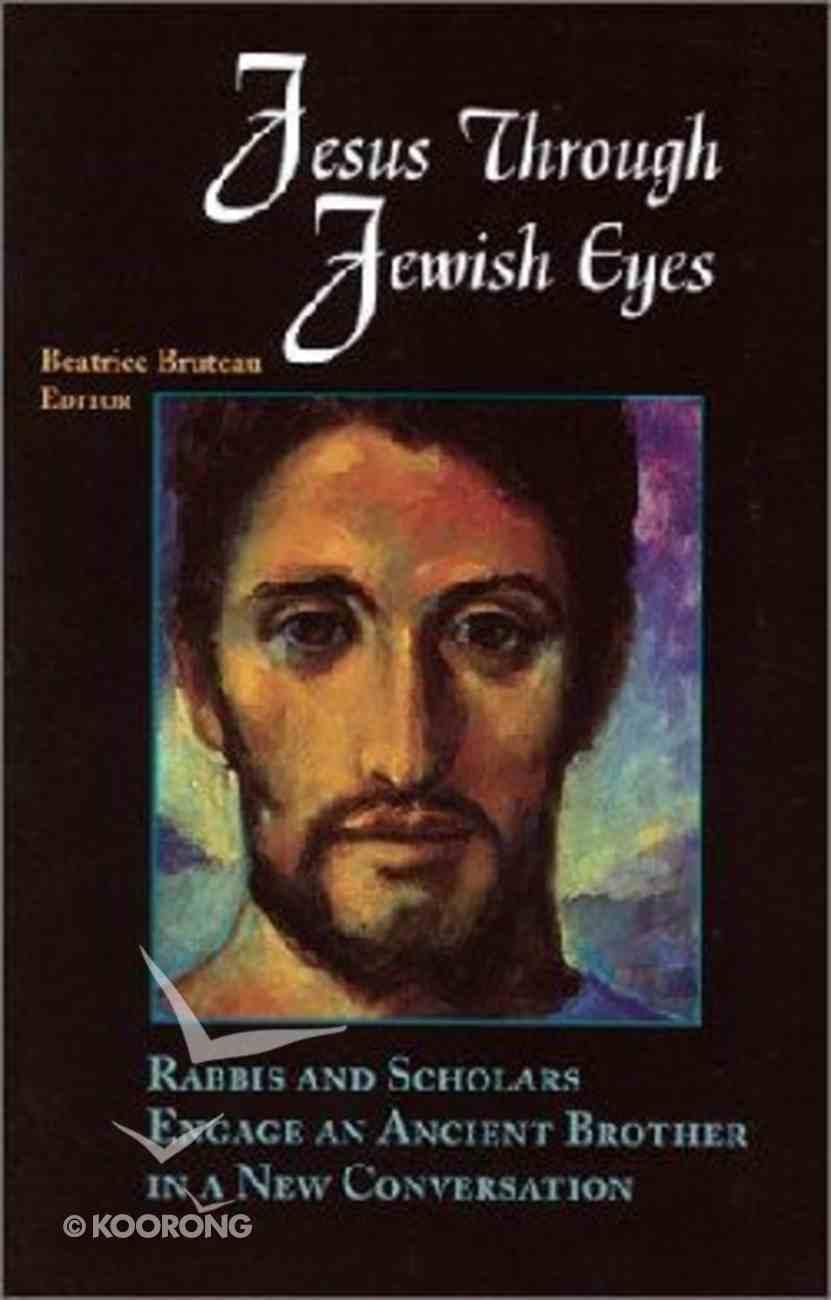 Jesus Through Jewish Eyes Paperback