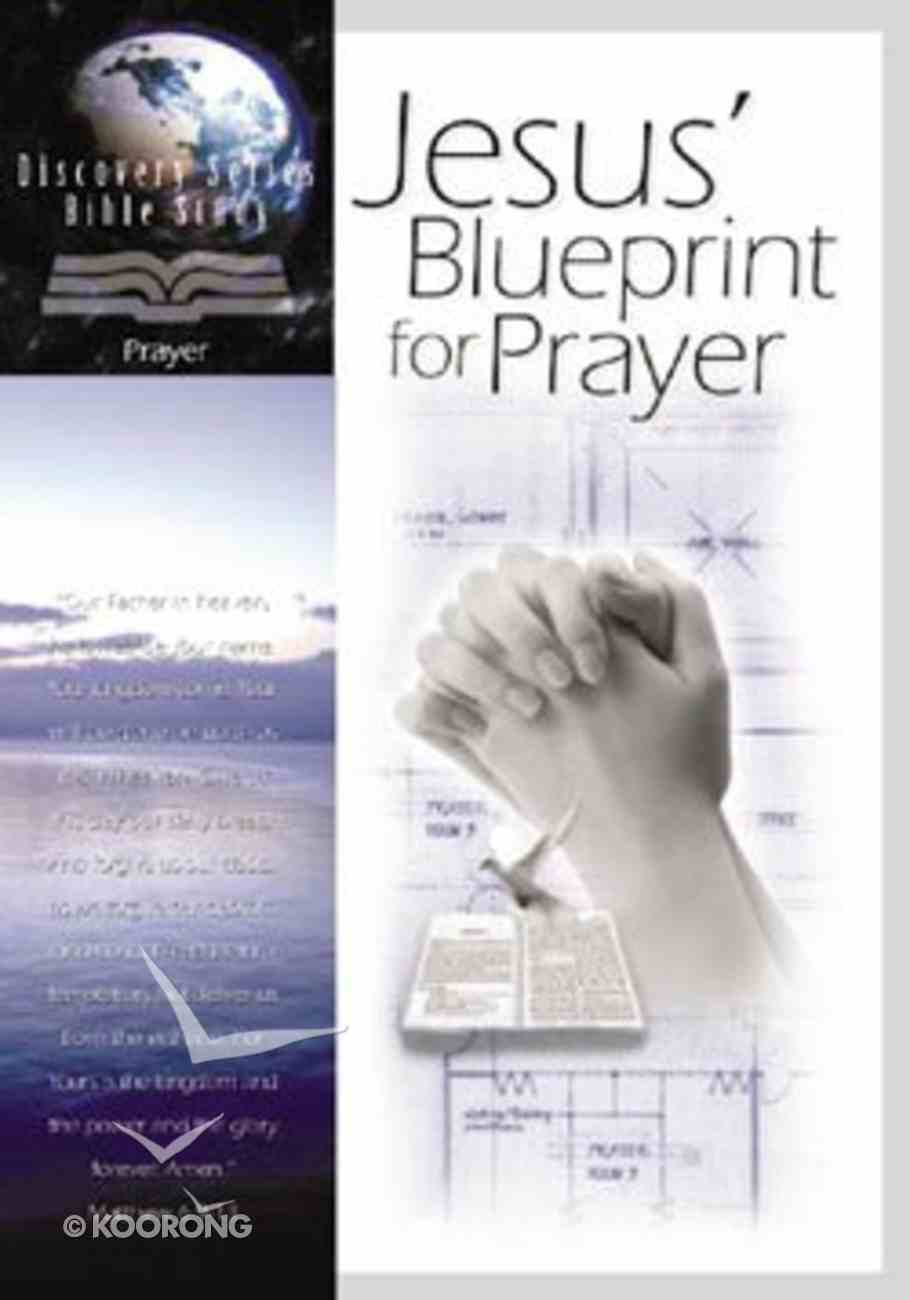Jesus' Blueprint For Prayer (Discovery Series Bible Study) Paperback