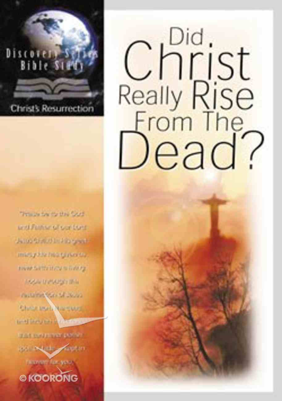 Did Christ Really Rise From the Dead? (Discovery Series Bible Study) Paperback