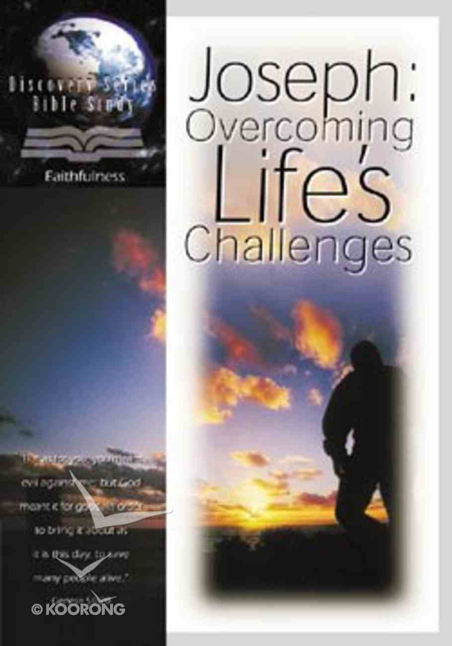 Joseph, Overcoming Life's Challenges (Discovery Series Bible Study) Paperback