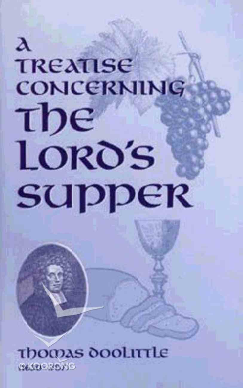 A Treatise Concerning the Lord's Supper Hardback