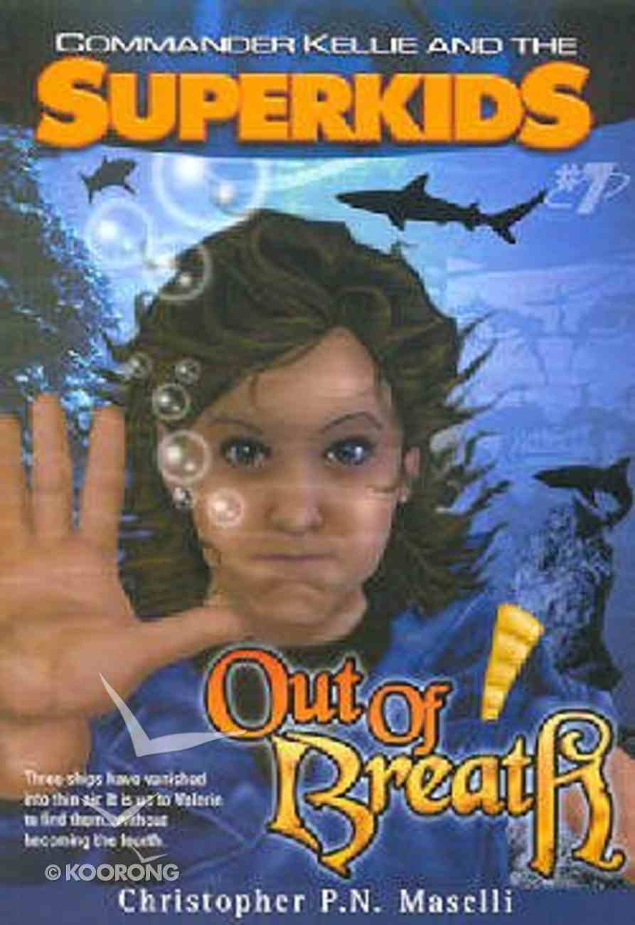Out of Breath (#07 in Comander Kellie And The Superkids Adventures Series) Paperback