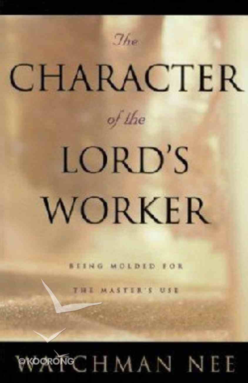 Living Stream: The Character of the Lord's Worker Paperback