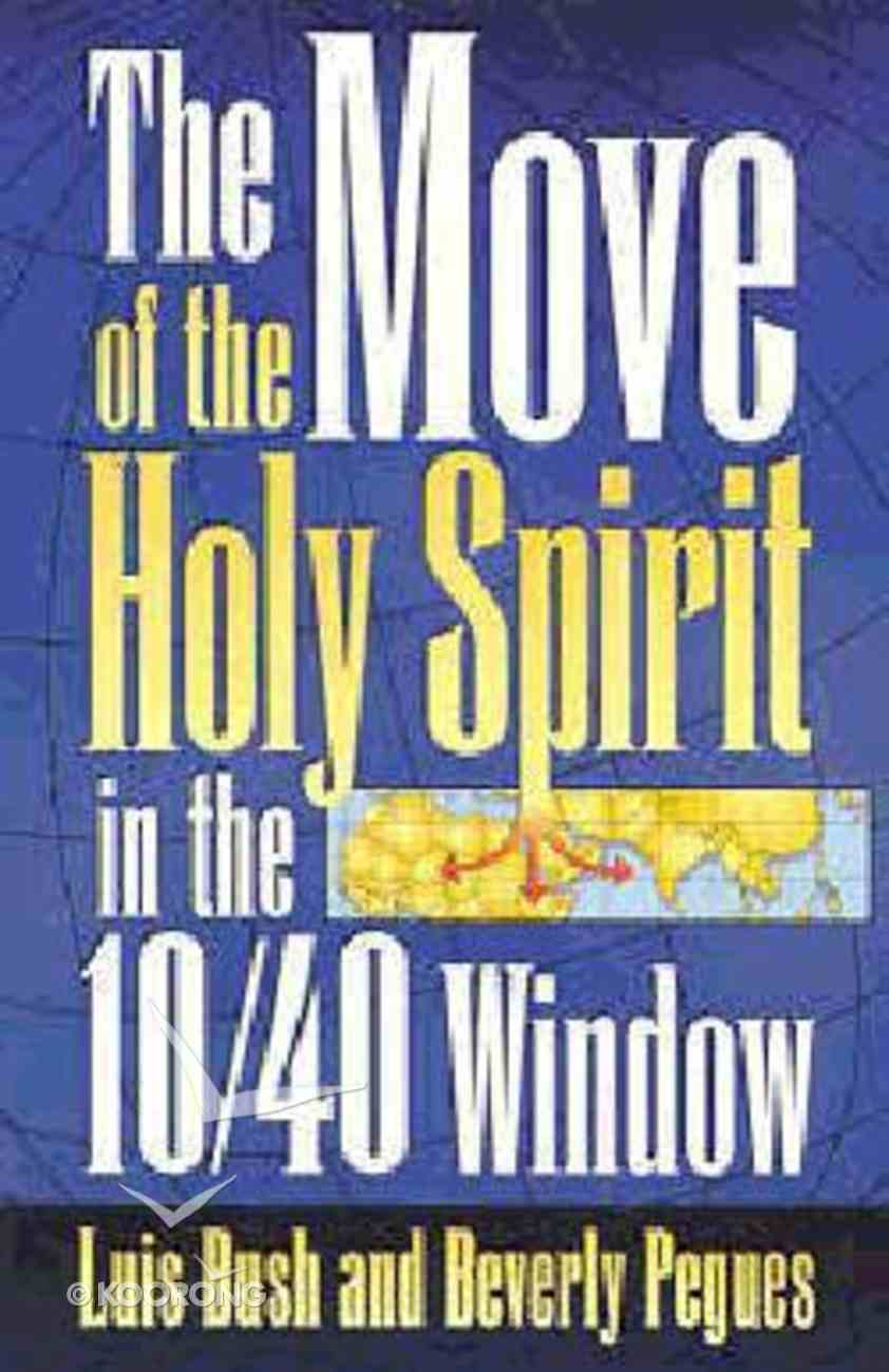 Move of the Holy Spirit in the 10/40 Window Paperback