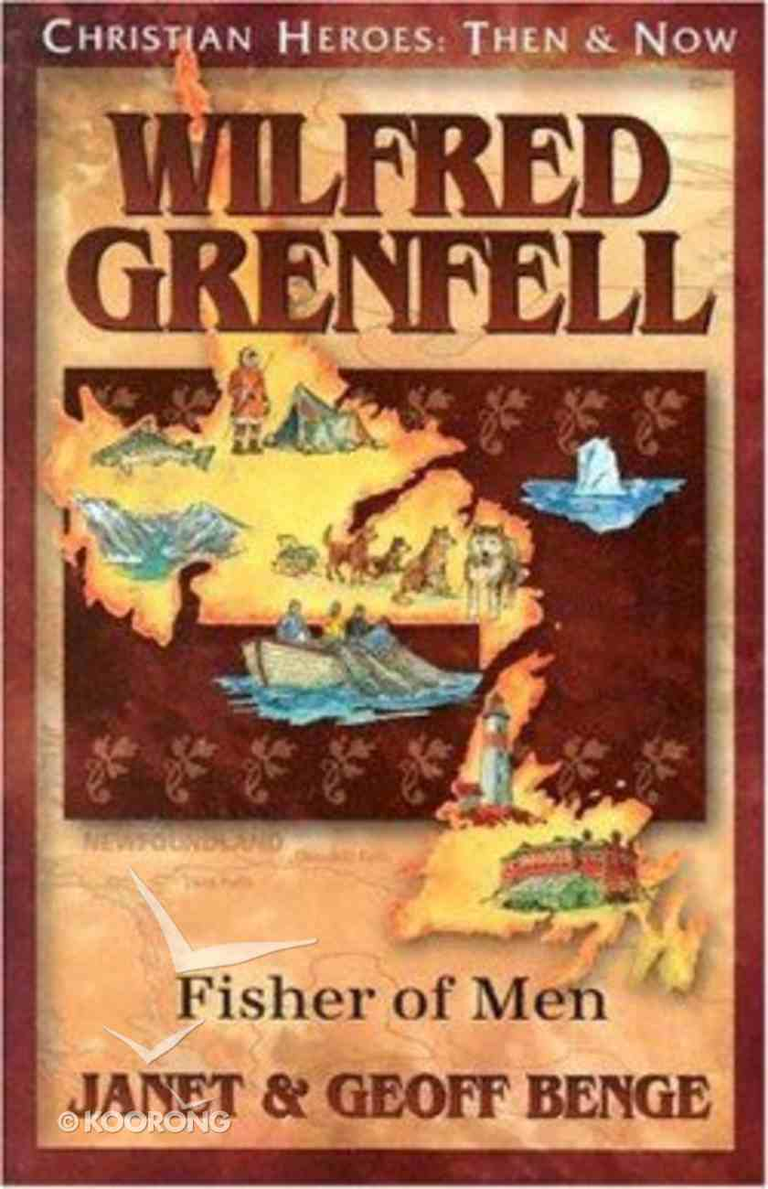 Wilfred Grenfell (Christian Heroes Then & Now Series) Paperback