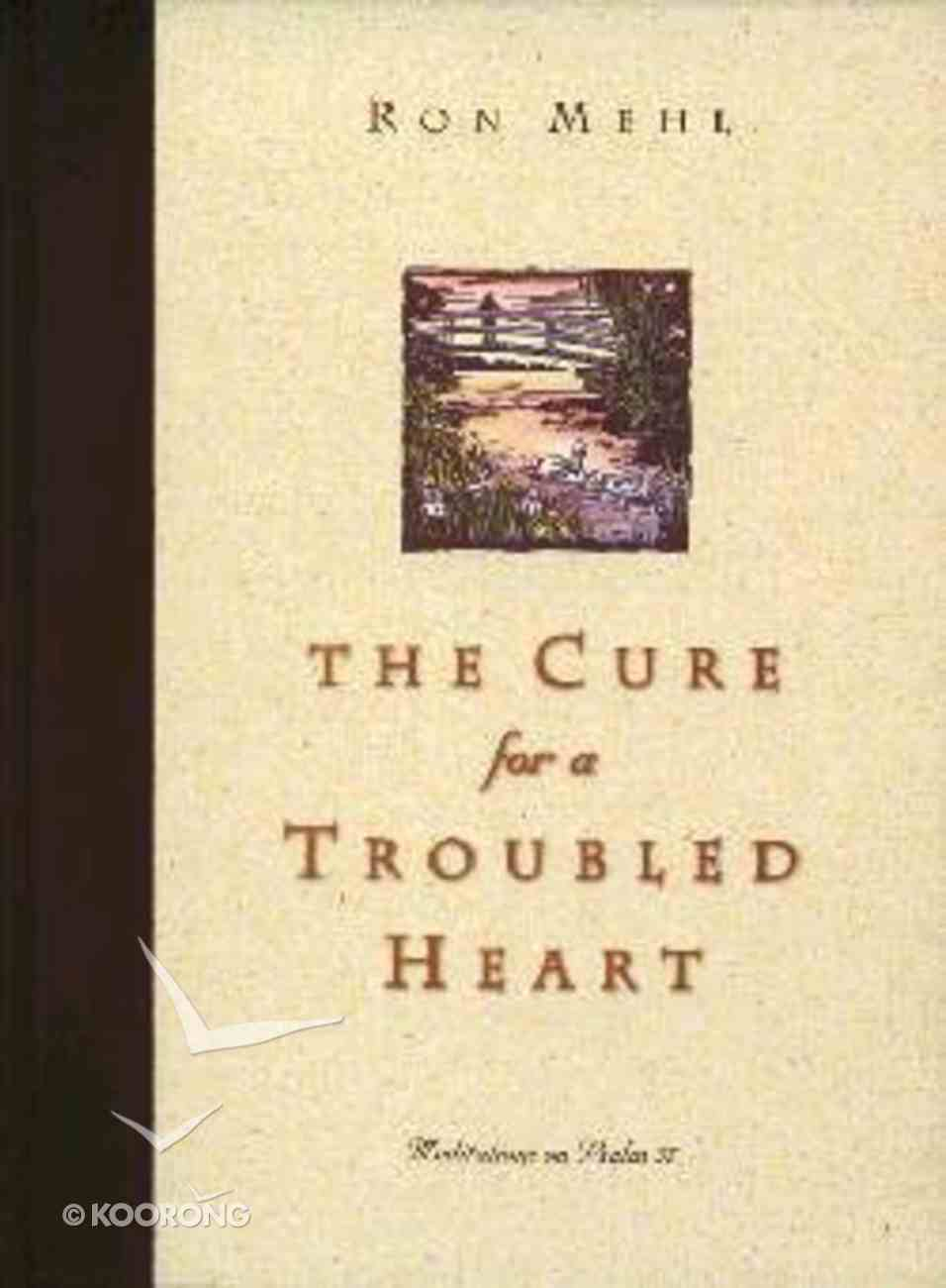 The Cure For a Troubled Heart Hardback