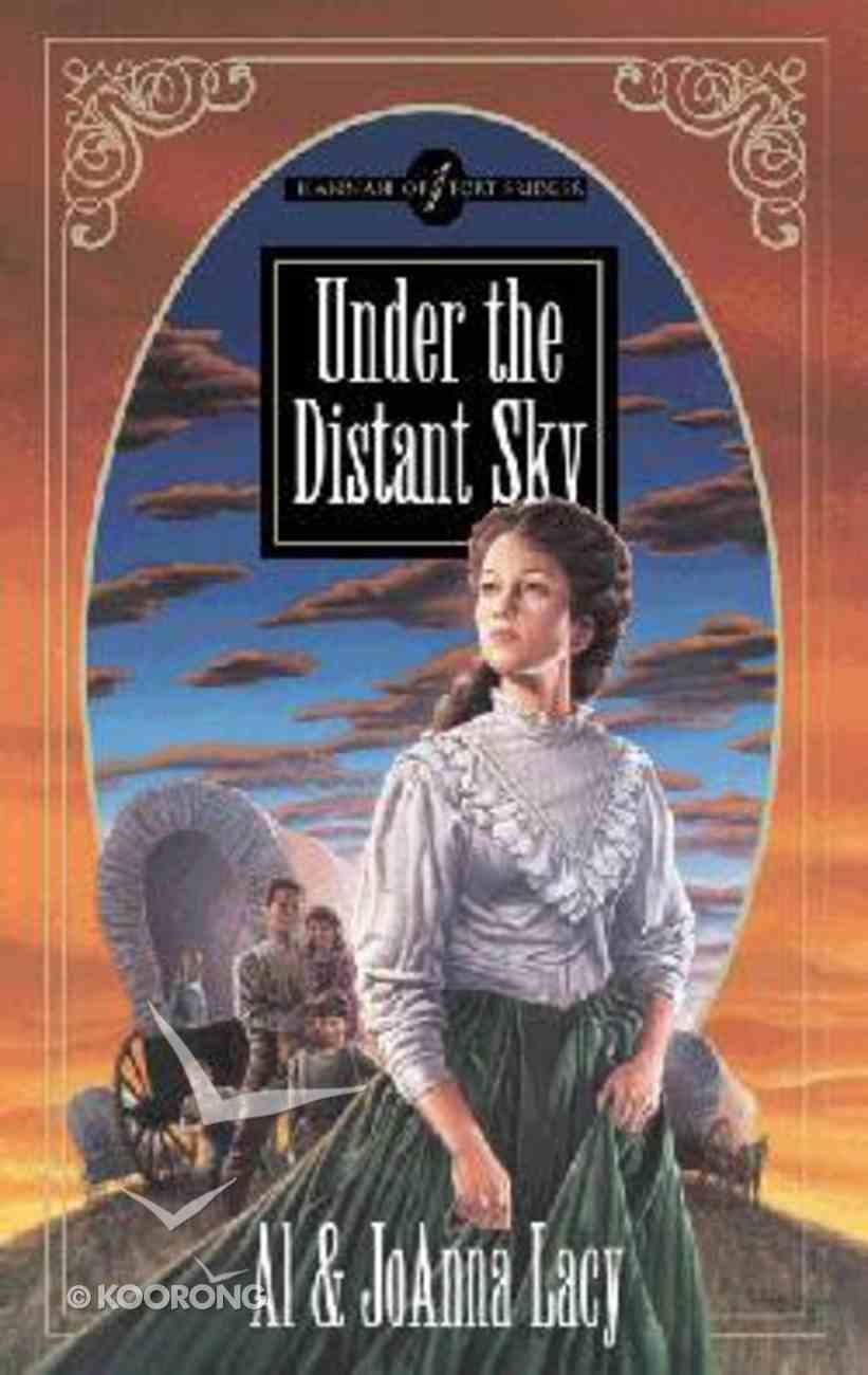 Under the Distant Sky (#01 in Hannah Of Fort Bridger Series) Paperback