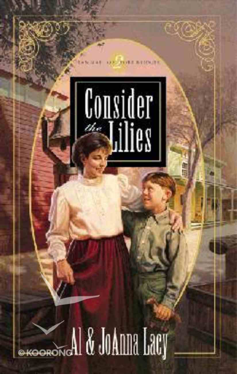 Consider the Lilies (#02 in Hannah Of Fort Bridger Series) Paperback