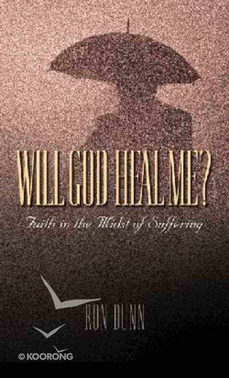 Will God Heal Me? Hardback
