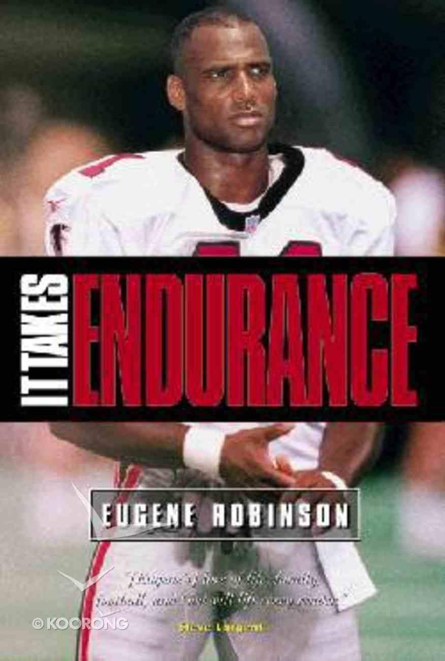 It Takes Endurance Paperback