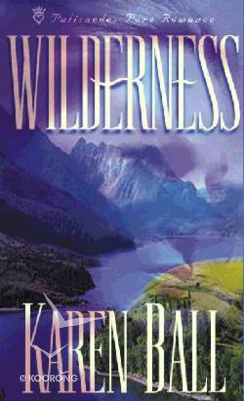 Palisades: Wilderness (Palisades Pure Romance Series) Paperback